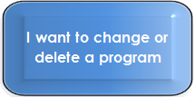 I want to change or delete a program
